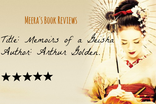 a book review of memoirs of geisha Book review: memoirs of a geisha filter you are viewing category tag date.